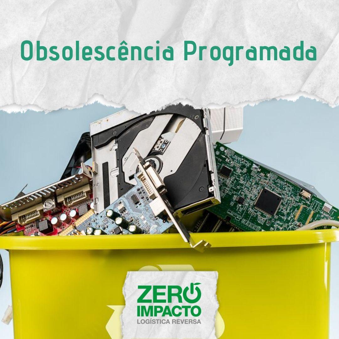 O que é Obsolescência Programada? by Zero Impacto
